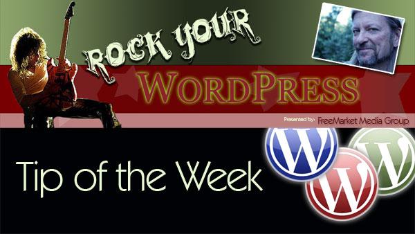 Wordpress tip of the Week